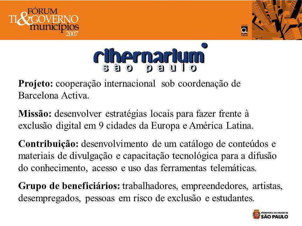 Projeto: cooperação internacional sob coordenação de Barcelona Activa. Missão: desenvolver estratégias locais para fazer frente à exclusão digital em
