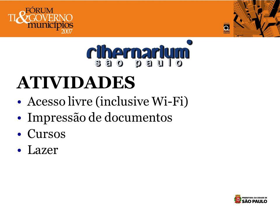 ATIVIDADES Acesso livre (inclusive Wi-Fi) Impressão de documentos Cursos Lazer