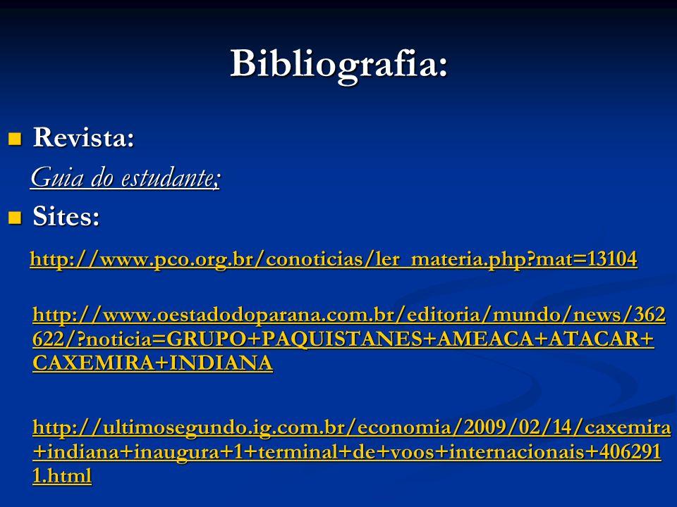 Bibliografia: Revista: Revista: Guia do estudante; Guia do estudante; Sites: Sites: http://www.pco.org.br/conoticias/ler_materia.php?mat=13104 http://