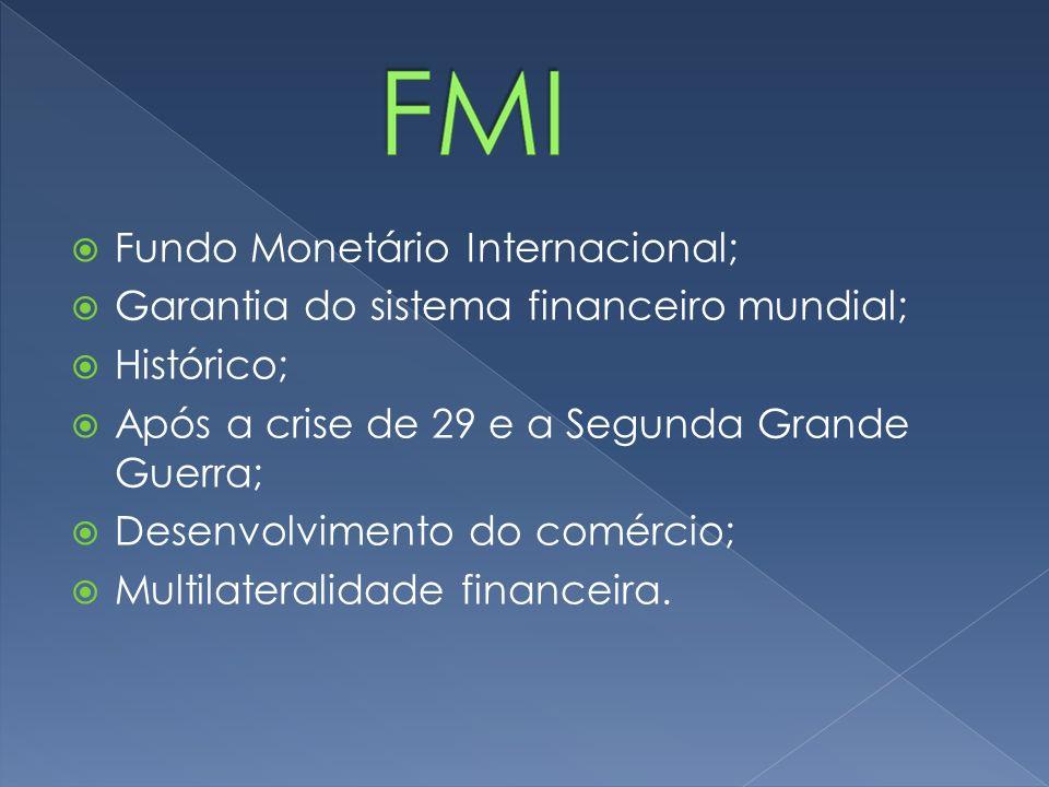 Fundo Monetário Internacional; Garantia do sistema financeiro mundial; Histórico; Após a crise de 29 e a Segunda Grande Guerra; Desenvolvimento do com