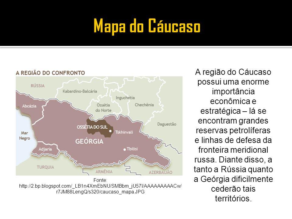 A região do Cáucaso possui uma enorme importância econômica e estratégica – lá se encontram grandes reservas petrolíferas e linhas de defesa da fronte