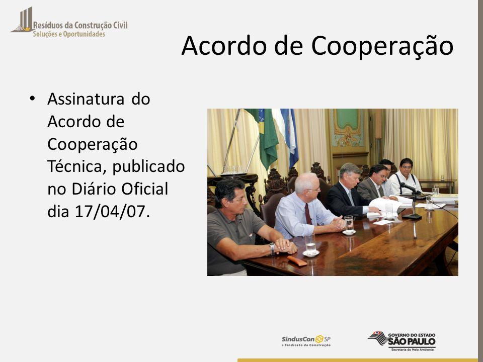Acordo de Cooperação Assinatura do Acordo de Cooperação Técnica, publicado no Diário Oficial dia 17/04/07.