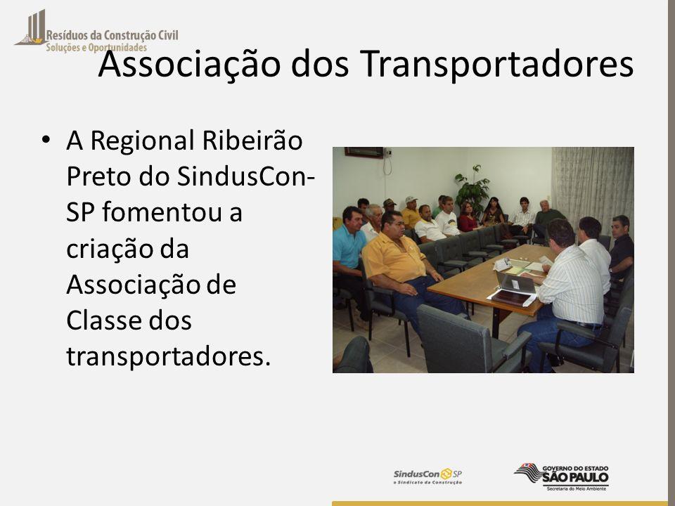 Associação dos Transportadores A Regional Ribeirão Preto do SindusCon- SP fomentou a criação da Associação de Classe dos transportadores.