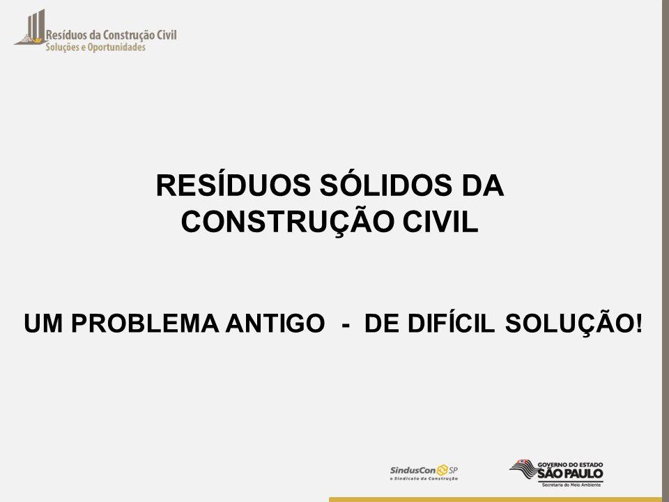 UM PROBLEMA ANTIGO - DE DIFÍCIL SOLUÇÃO! RESÍDUOS SÓLIDOS DA CONSTRUÇÃO CIVIL