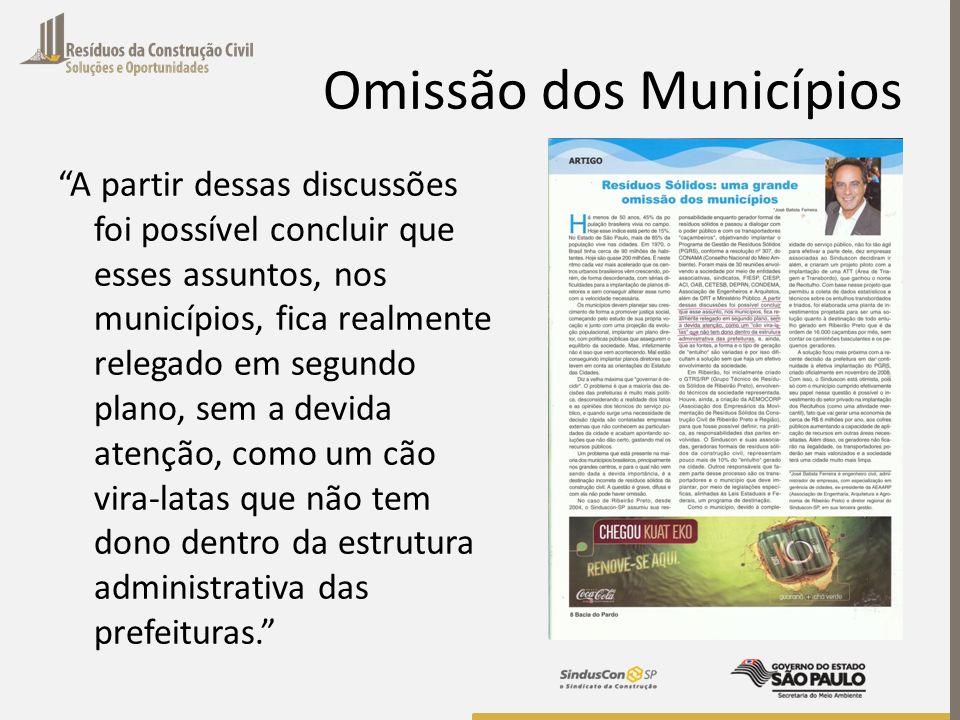 Omissão dos Municípios A partir dessas discussões foi possível concluir que esses assuntos, nos municípios, fica realmente relegado em segundo plano,