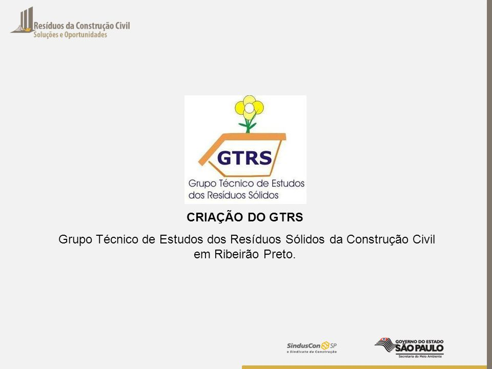 CRIAÇÃO DO GTRS Grupo Técnico de Estudos dos Resíduos Sólidos da Construção Civil em Ribeirão Preto.