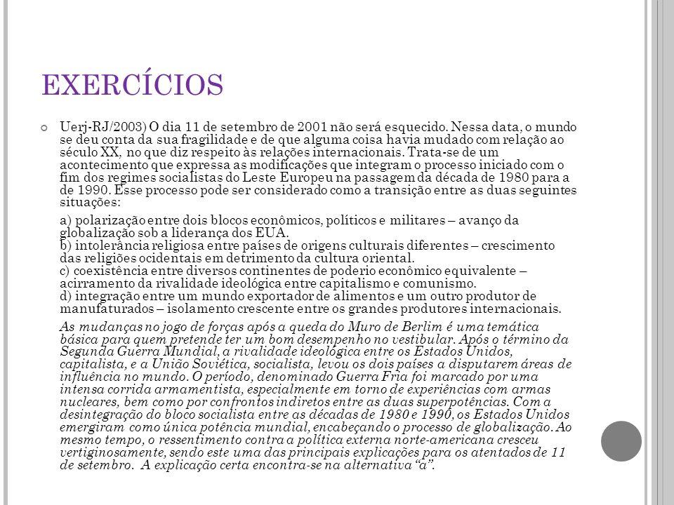 EXERCÍCIOS Uerj-RJ/2003) O dia 11 de setembro de 2001 não será esquecido.