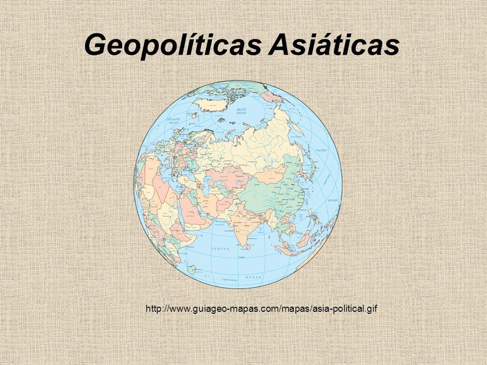 Geopolíticas Asiáticas http://www.guiageo-mapas.com/mapas/asia-political.gif