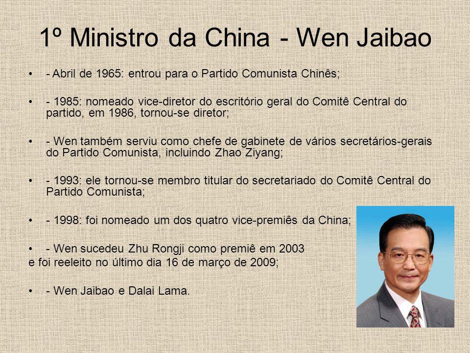 1º Ministro da China - Wen Jaibao - Abril de 1965: entrou para o Partido Comunista Chinês; - 1985: nomeado vice-diretor do escritório geral do Comitê
