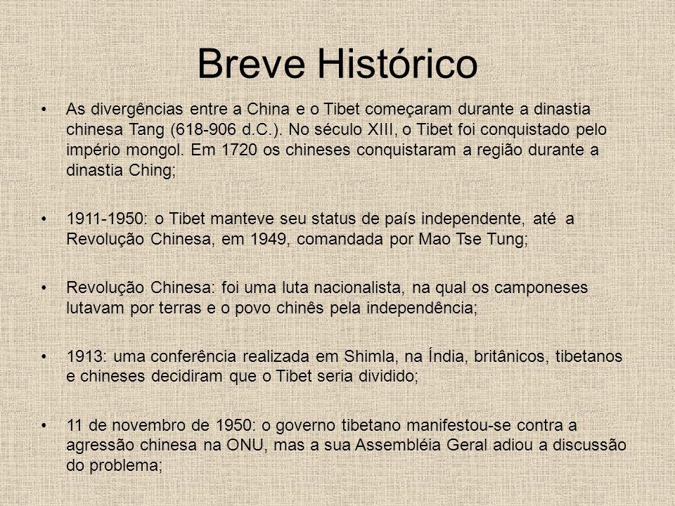 Breve Histórico As divergências entre a China e o Tibet começaram durante a dinastia chinesa Tang (618-906 d.C.). No século XIII, o Tibet foi conquist