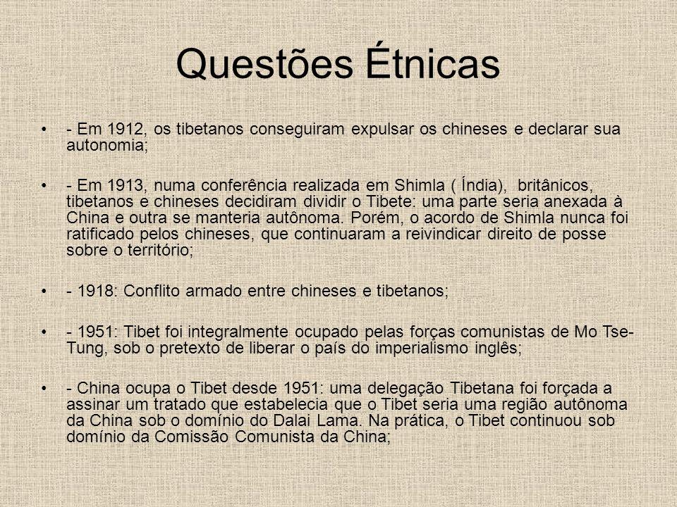 Questões Étnicas - Em 1912, os tibetanos conseguiram expulsar os chineses e declarar sua autonomia; - Em 1913, numa conferência realizada em Shimla (