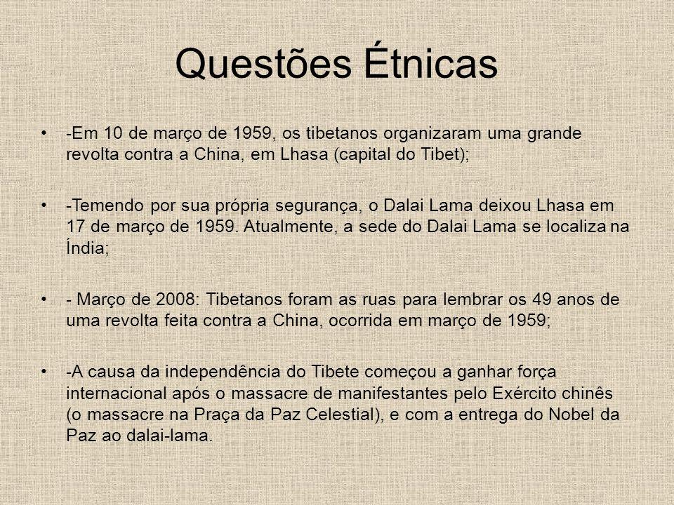 Questões Étnicas -Em 10 de março de 1959, os tibetanos organizaram uma grande revolta contra a China, em Lhasa (capital do Tibet); -Temendo por sua pr