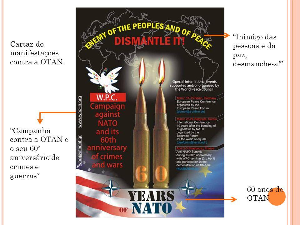 Cartaz de manifestações contra a OTAN. Inimigo das pessoas e da paz, desmanche-a! Campanha contra a OTAN e o seu 60º aniversário de crimes e guerras 6