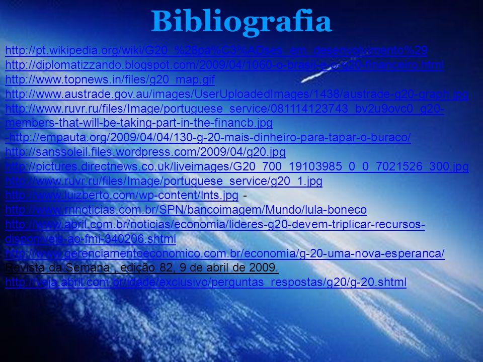 Bibliografia http://pt.wikipedia.org/wiki/G20_%28pa%C3%ADses_em_desenvolvimento%29 http://diplomatizzando.blogspot.com/2009/04/1060-o-brasil-e-o-g20-f