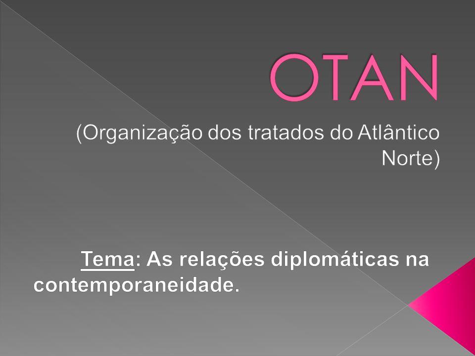 Apresentar o contexto do surgimento da OTAN (Organização do Tratado do Atlântico Norte) assim como seus objetivos e suas ações na Velha Ordem Mundial e na Nova Ordem Mundial.