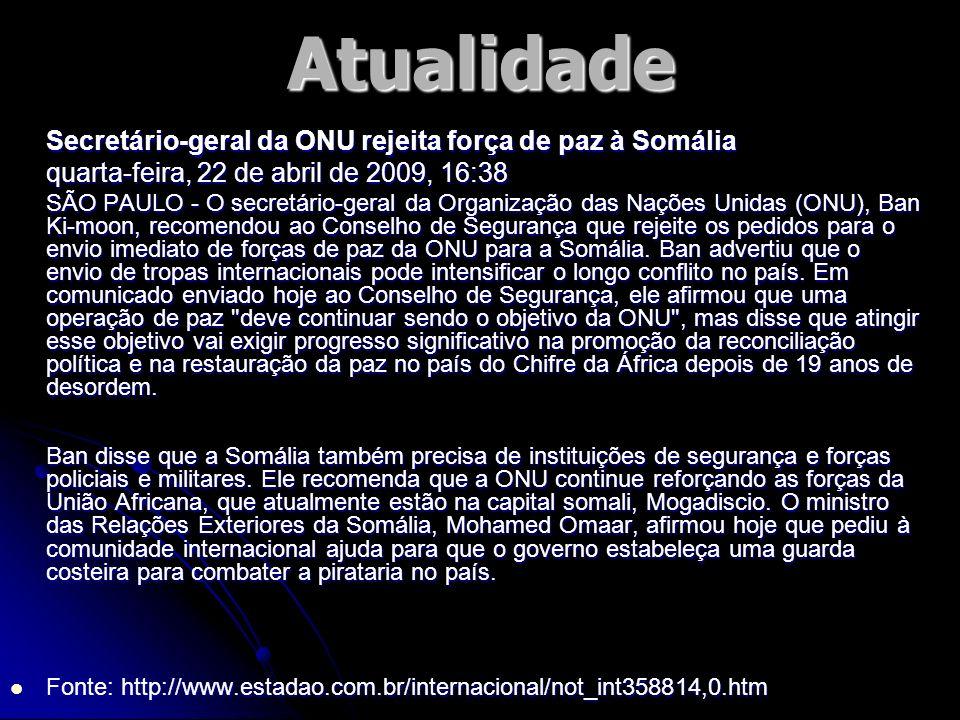 Atualidade Secretário-geral da ONU rejeita força de paz à Somália quarta-feira, 22 de abril de 2009, 16:38 quarta-feira, 22 de abril de 2009, 16:38 SÃ