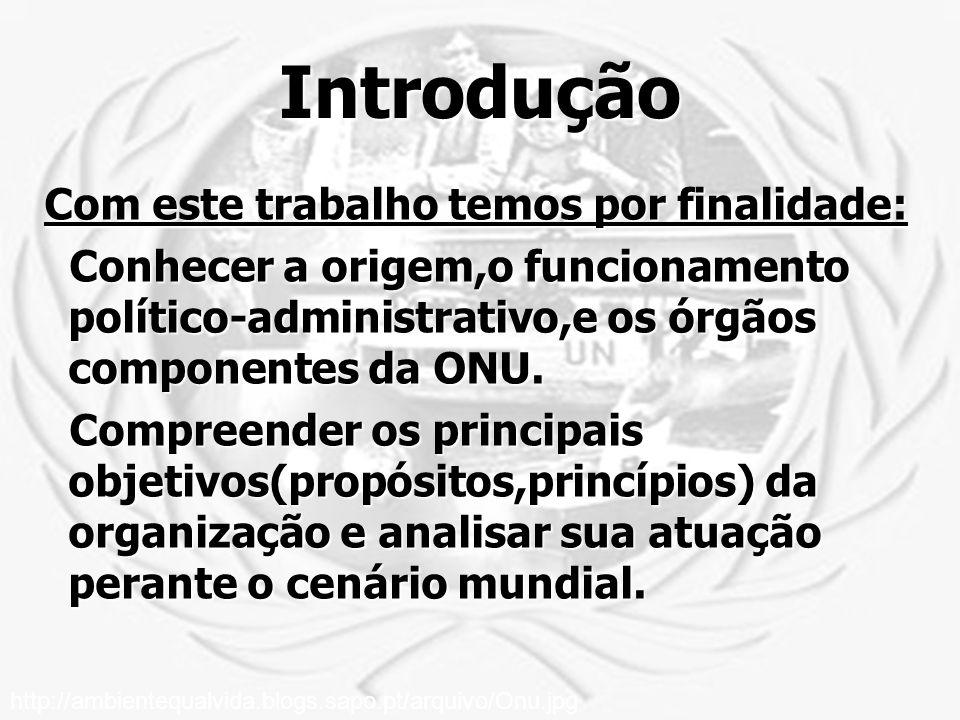 Introdução Com este trabalho temos por finalidade: Com este trabalho temos por finalidade: Conhecer a origem,o funcionamento político-administrativo,e