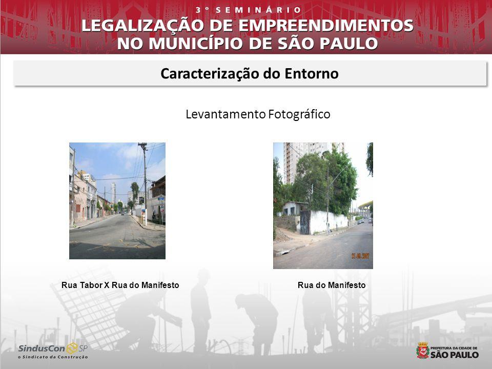Levantamento Fotográfico Rua Tabor X Rua do ManifestoRua do Manifesto Caracterização do Entorno