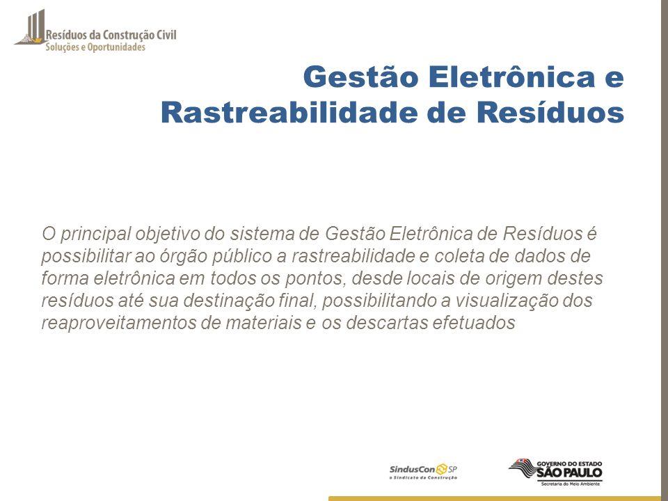 Gestão Eletrônica e Rastreabilidade de Resíduos O principal objetivo do sistema de Gestão Eletrônica de Resíduos é possibilitar ao órgão público a ras