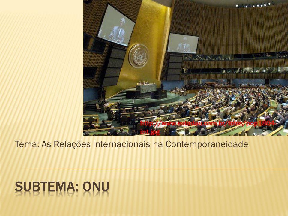 Tema: As Relações Internacionais na Contemporaneidade http://www.estadao.com.br/fotos/pop1804- int.jpg