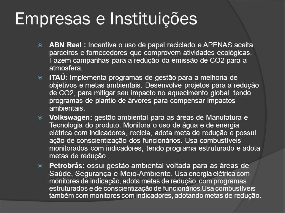 Empresas e Instituições ABN Real : Incentiva o uso de papel reciclado e APENAS aceita parceiros e fornecedores que comprovem atividades ecológicas. Fa