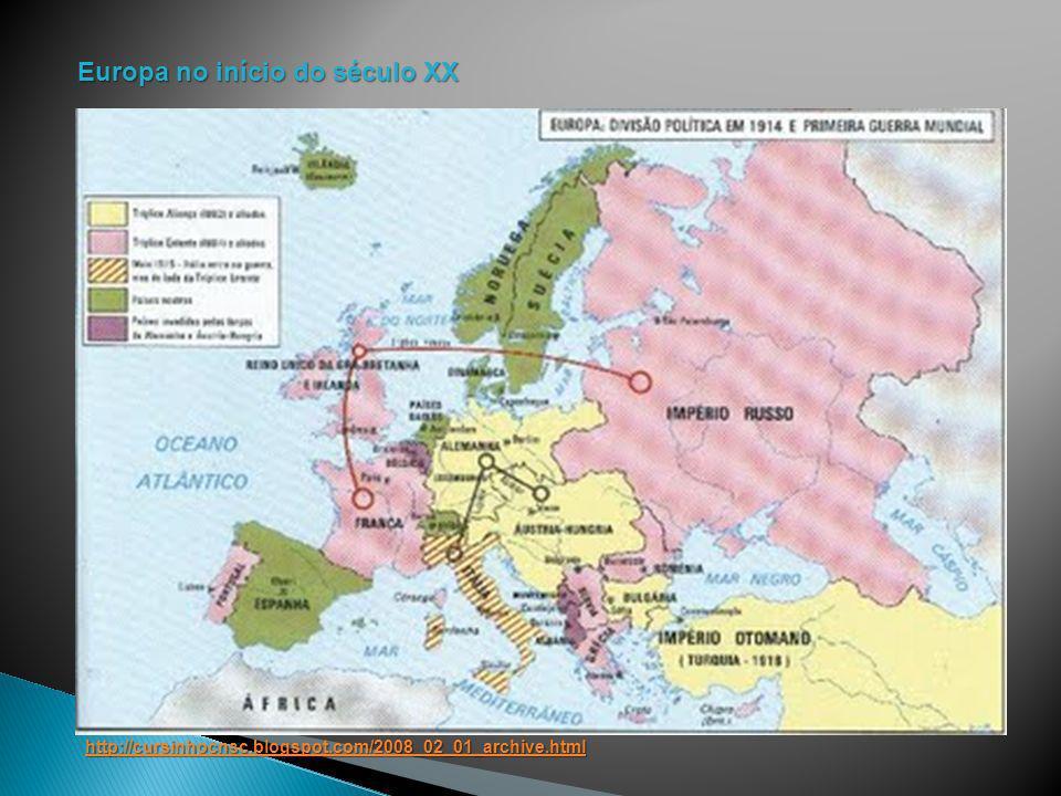 http://cursinhocnsc.blogspot.com/2008_02_01_archive.html Europa no início do século XX