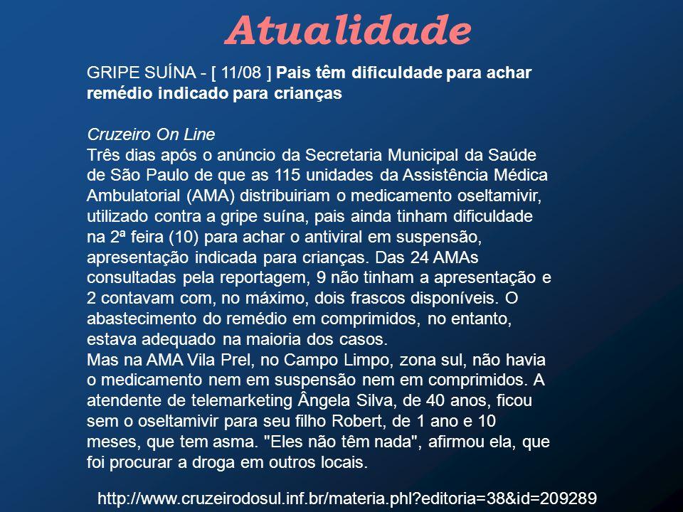 GRIPE SUÍNA - [ 11/08 ] Pais têm dificuldade para achar remédio indicado para crianças Cruzeiro On Line Três dias após o anúncio da Secretaria Municip