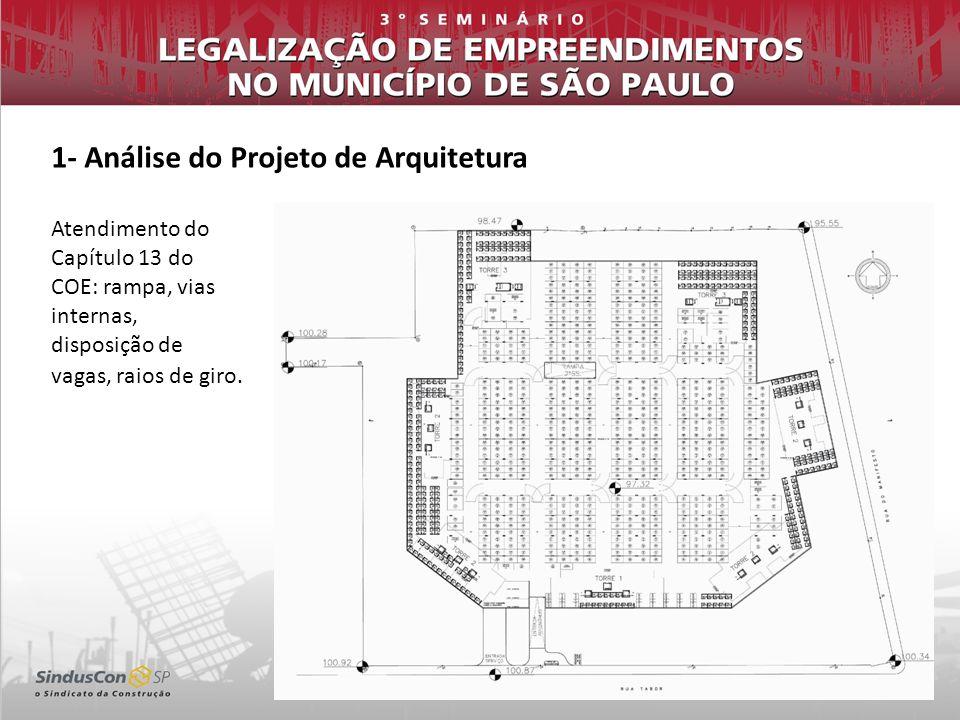 1- Análise do Projeto de Arquitetura Atendimento do Capítulo 13 do COE: rampa, vias internas, disposição de vagas, raios de giro.