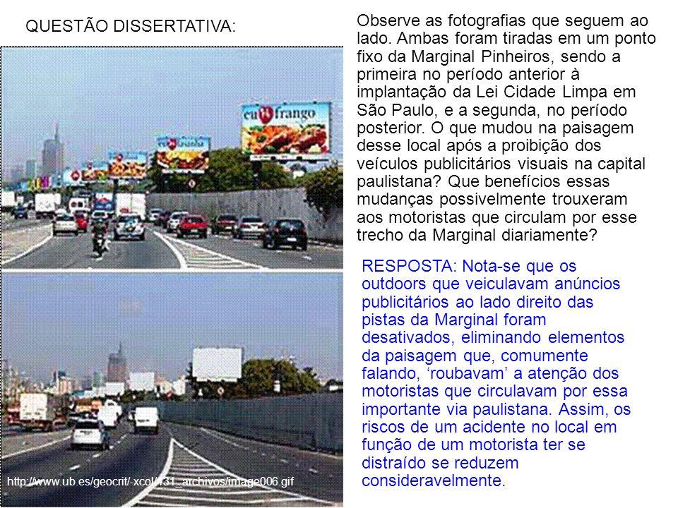 http://www.ub.es/geocrit/-xcol/431_archivos/image006.gif QUESTÃO DISSERTATIVA: Observe as fotografias que seguem ao lado. Ambas foram tiradas em um po