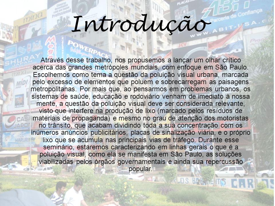 Introdução Através desse trabalho, nos propusemos a lançar um olhar crítico acerca das grandes metrópoles mundiais, com enfoque em São Paulo. Escolhem