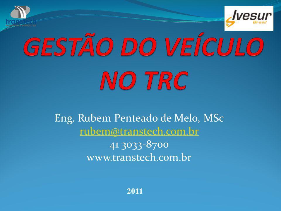 Eng. Rubem Penteado de Melo, MSc rubem@transtech.com.br 41 3033-8700 www.transtech.com.br 2011
