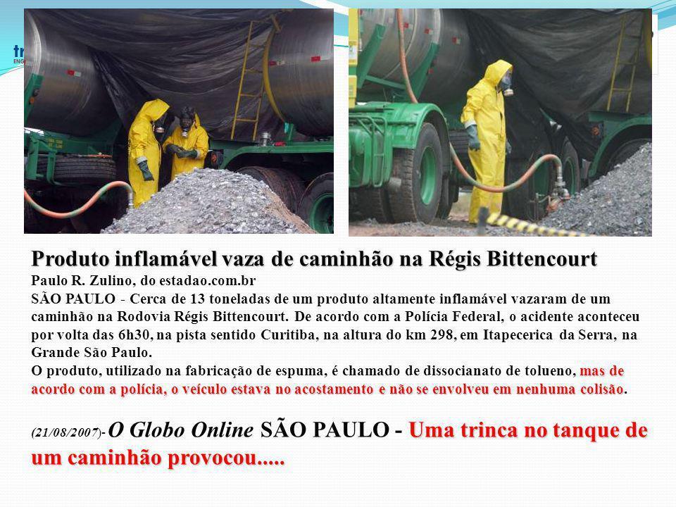 Produto inflamável vaza de caminhão na Régis Bittencourt Paulo R. Zulino, do estadao.com.br SÃO PAULO - Cerca de 13 toneladas de um produto altamente