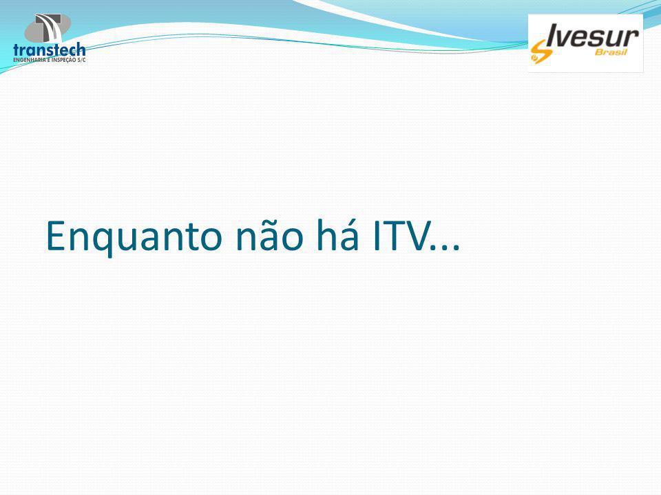 Enquanto não há ITV...