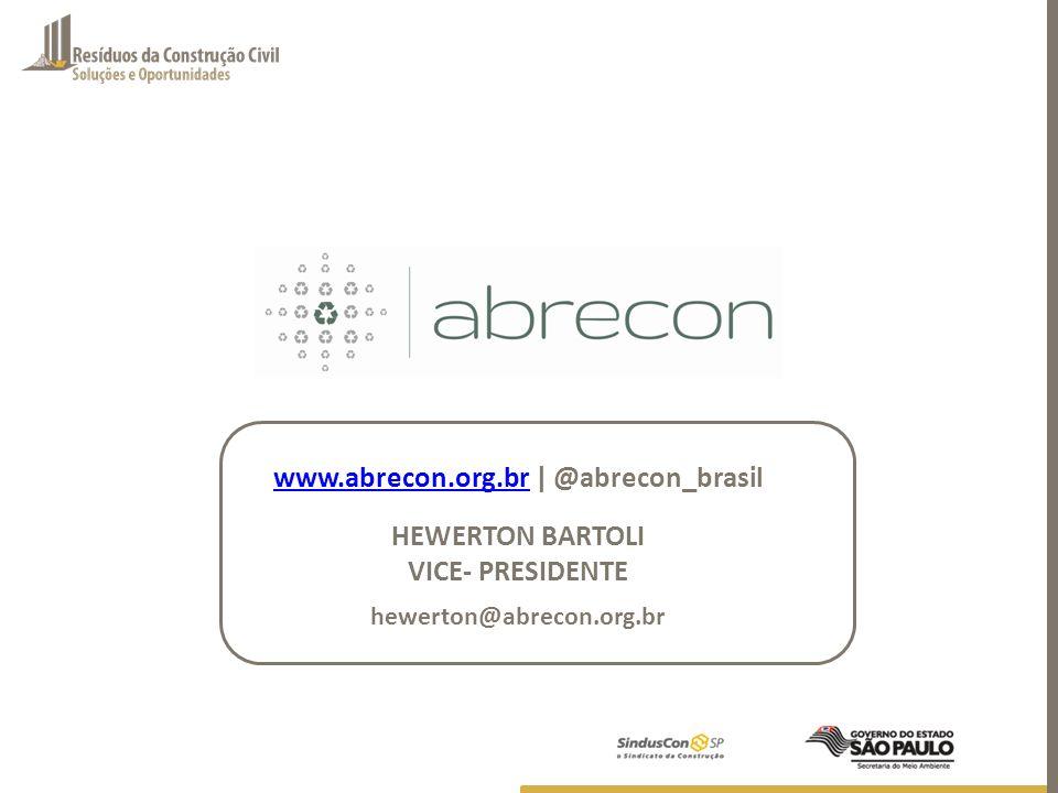 www.abrecon.org.brwww.abrecon.org.br | @abrecon_brasil HEWERTON BARTOLI VICE- PRESIDENTE hewerton@abrecon.org.br