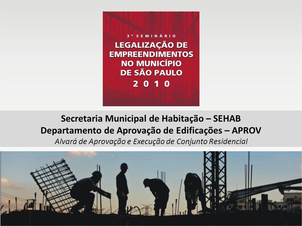 Secretaria Municipal de Habitação – SEHAB Departamento de Aprovação de Edificações – APROV Alvará de Aprovação e Execução de Conjunto Residencial