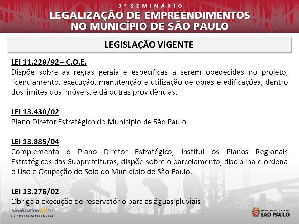 LEGISLAÇÃO VIGENTE LEI 11.228/92 – C.O.E. Dispõe sobre as regras gerais e específicas a serem obedecidas no projeto, licenciamento, execução, manutenç