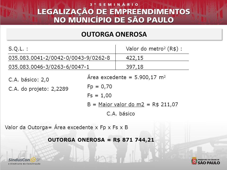 S.Q.L. : 035.083.0041-2/0042-0/0043-9/0262-8 035.083.0046-3/0263-6/0047-1 Valor do metro 2 (R$) : 422,15 397,18 C.A. básico: 2,0 C.A. do projeto: 2,22