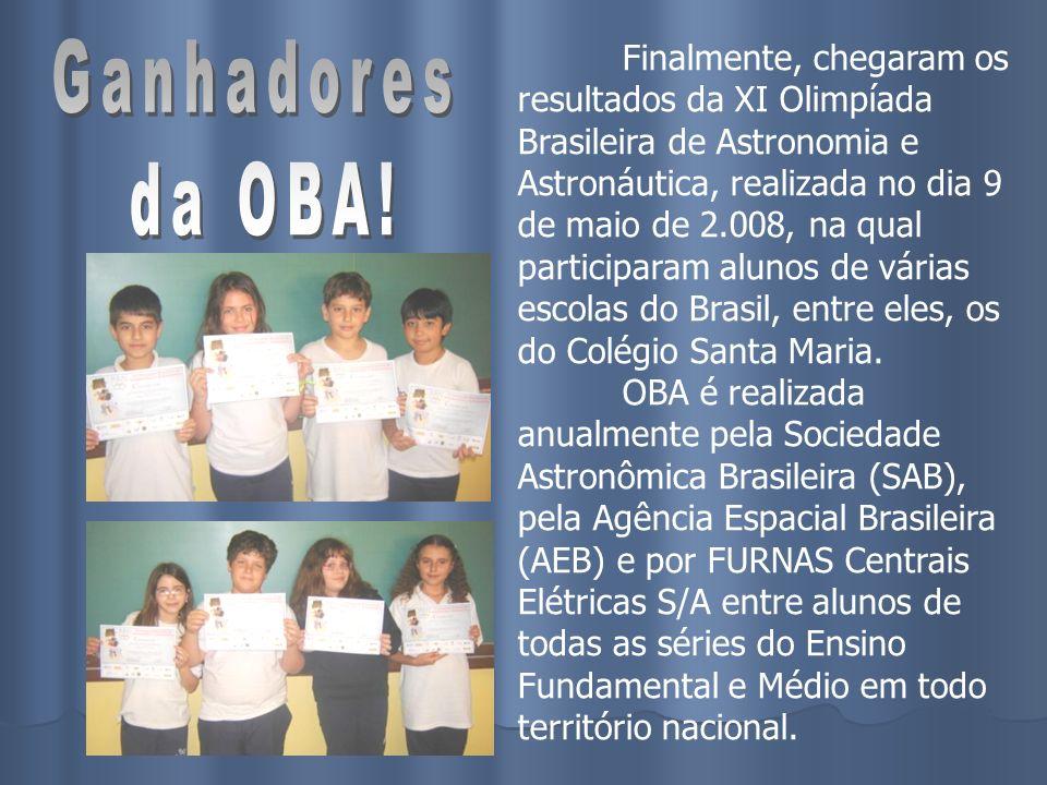 Finalmente, chegaram os resultados da XI Olimpíada Brasileira de Astronomia e Astronáutica, realizada no dia 9 de maio de 2.008, na qual participaram
