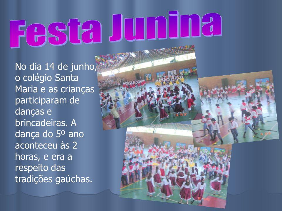 No dia 14 de junho, o colégio Santa Maria e as crianças participaram de danças e brincadeiras. A dança do 5º ano aconteceu às 2 horas, e era a respeit