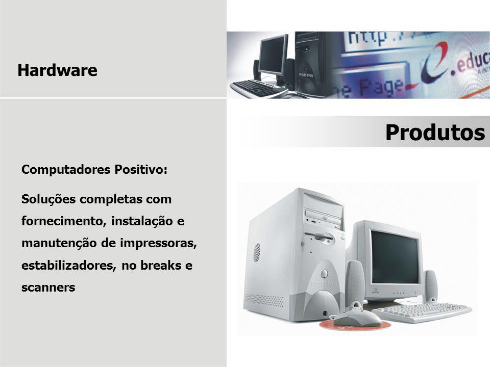 Produtos Hardware Computadores Positivo: Soluções completas com fornecimento, instalação e manutenção de impressoras, estabilizadores, no breaks e sca