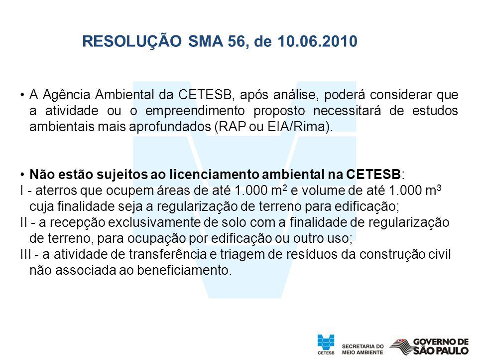 21 A Agência Ambiental da CETESB, após análise, poderá considerar que a atividade ou o empreendimento proposto necessitará de estudos ambientais mais
