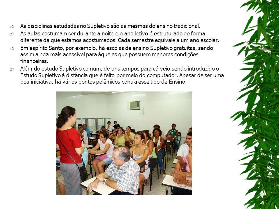 As disciplinas estudadas no Supletivo são as mesmas do ensino tradicional.