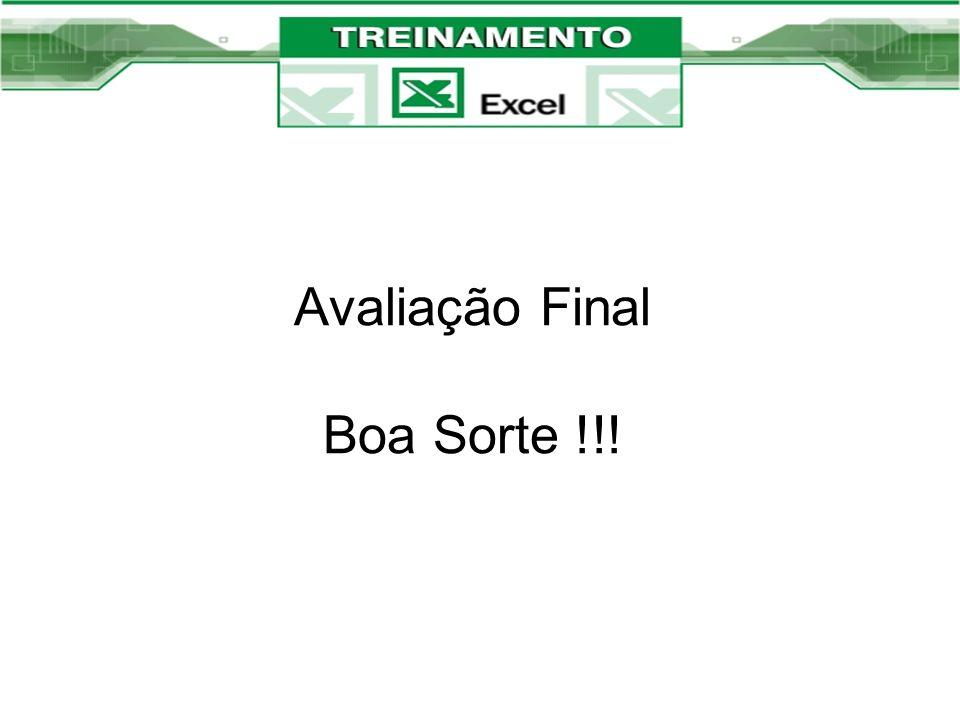 Avaliação Final Boa Sorte !!!