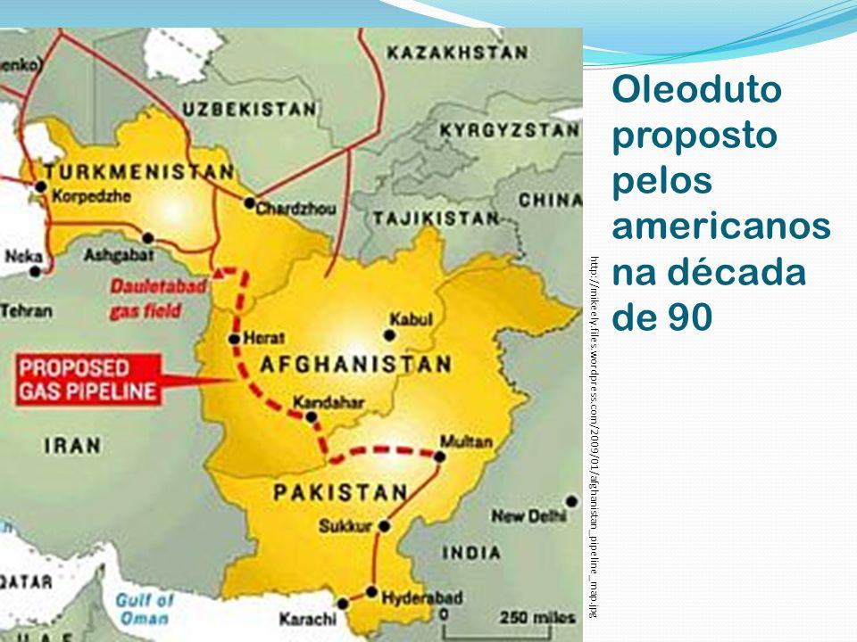 http://mikeely.files.wordpress.com/2009/01/afghanistan_pipeline_map.jpg Oleoduto proposto pelos americanos na década de 90