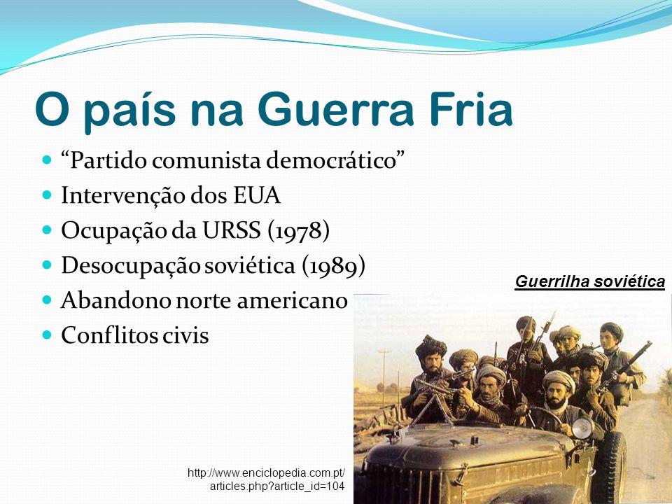 O país na Guerra Fria Partido comunista democrático Intervenção dos EUA Ocupação da URSS (1978) Desocupação soviética (1989) Abandono norte americano