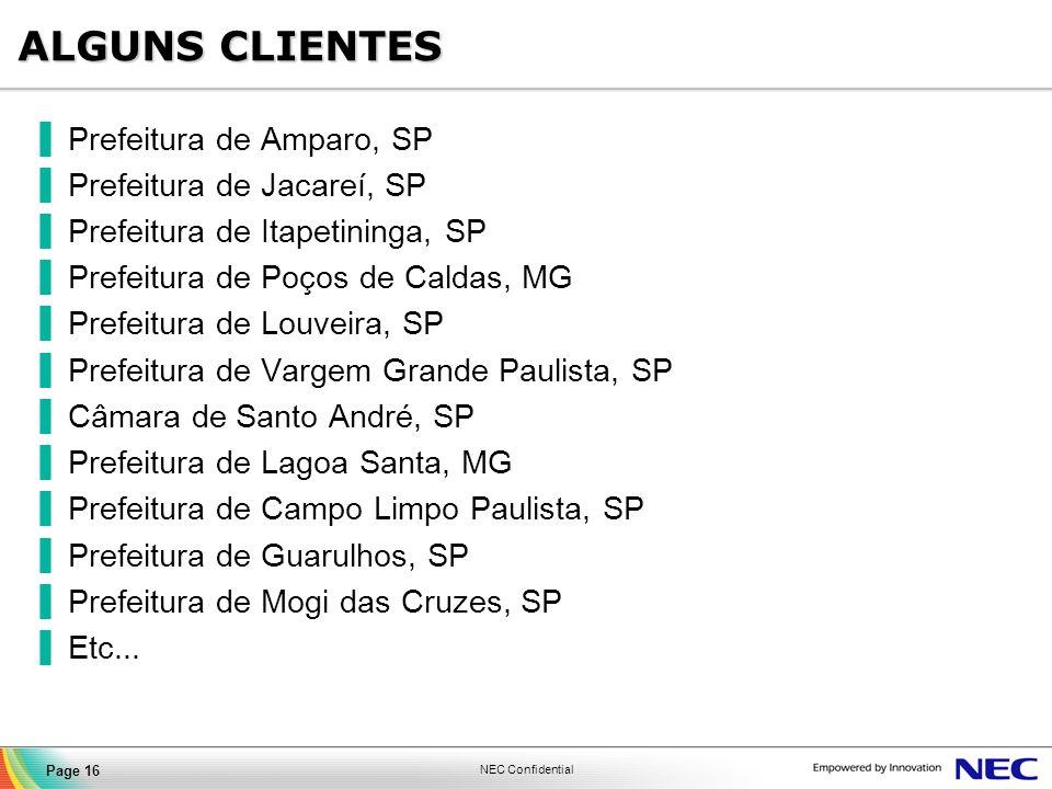 NEC Confidential Page 16 ALGUNS CLIENTES Prefeitura de Amparo, SP Prefeitura de Jacareí, SP Prefeitura de Itapetininga, SP Prefeitura de Poços de Cald