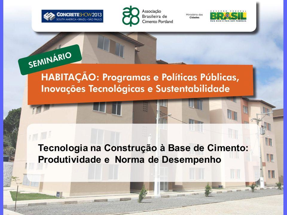 CONCRETESHOW 2013 – São Paulo, 28 a 30 de agosto Habitação: Programas e Políticas Públicas, Inovações Tecnológicas e Sustentabilidade Tecnologia na Co