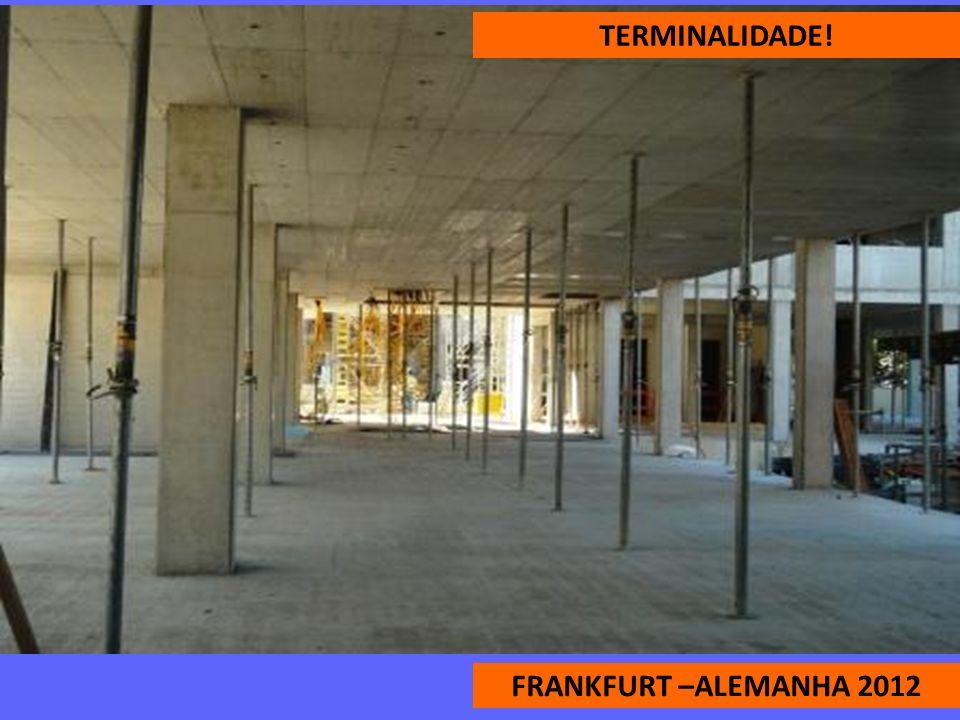FRANKFURT –ALEMANHA 2012 TERMINALIDADE!