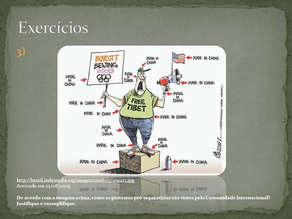 3) http://brasil.indymedia.org/images/2008/05/419427.jpg Acessado em 24/08/2009 De acordo com a imagem acima, como os protestos pró-separatistas são v