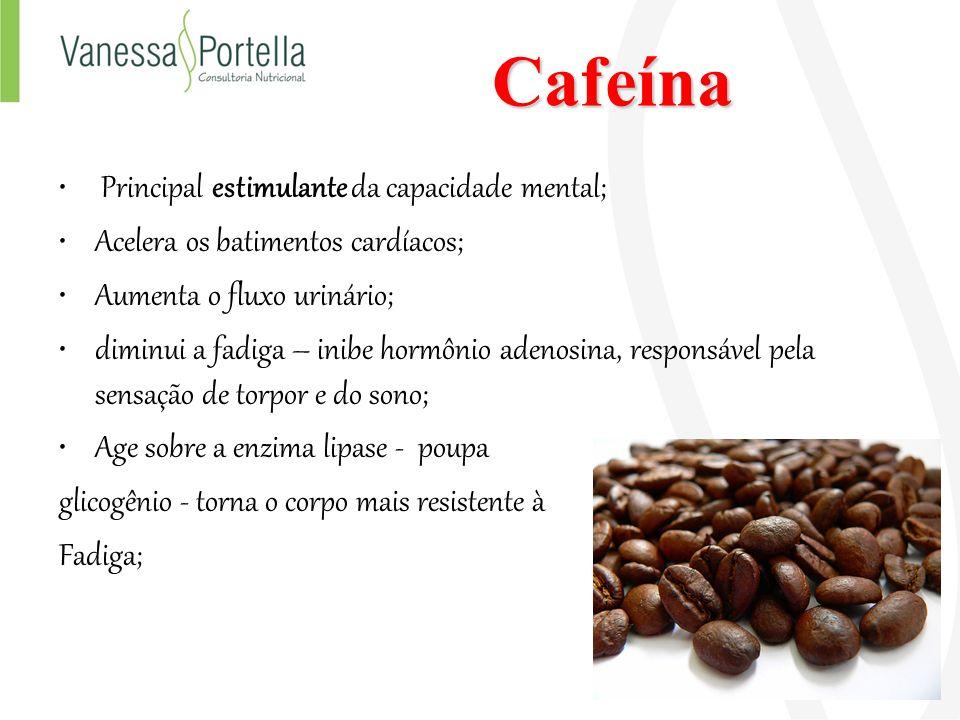 Cafeína Principal estimulante da capacidade mental; Acelera os batimentos cardíacos; Aumenta o fluxo urinário; diminui a fadiga – inibe hormônio adeno